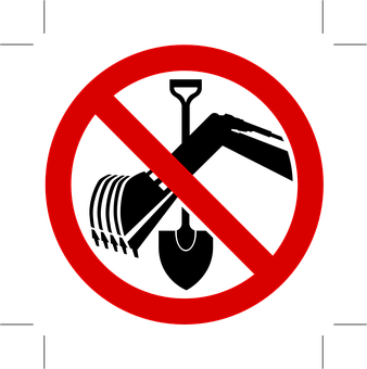 No Digging, Prohibited, Not Allowed