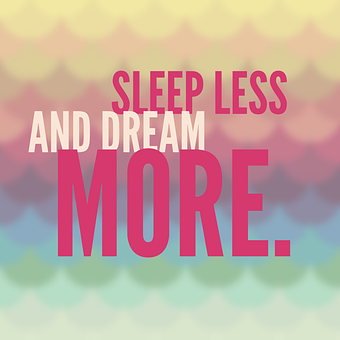 A colourful image with the words Sleep less and dream more for 301 inspirational and motivational quotes