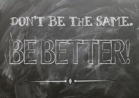 Don't be the same. Be better! written ona blackboard for 301 inspirational and motibvational quotes