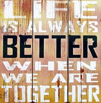 Life is always better wjen we are together written on painted wood for 301 inspirational and motivational quotes