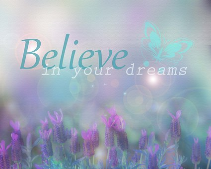 An image with flowers and the words Believe in your dreams for 301 inspirational and motivationalquotes