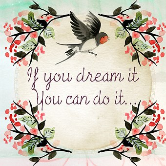 Flowers at 4 edges of a bird and a flying bird on top with words If you dream it, you can do it for 301 inspirational and motivational quotes