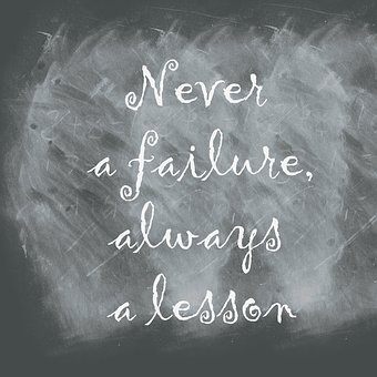 Never a failure, always a lesson written on a blackboard for 301 inspirational and motivational quotes