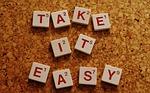 take it easy, encourage
