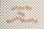 letters, polka dots, quote