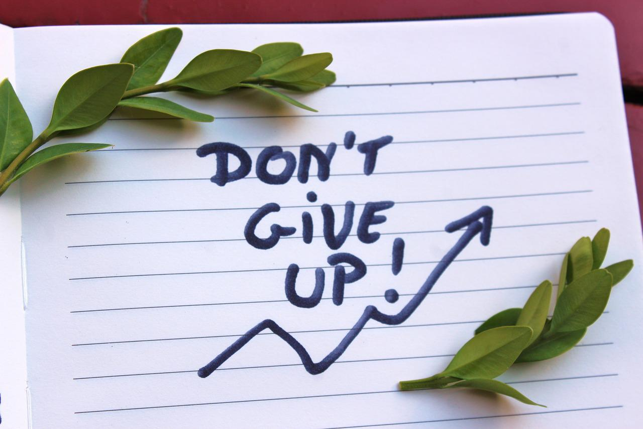 Don'T Give Up Motivation The - Free photo on Pixabay
