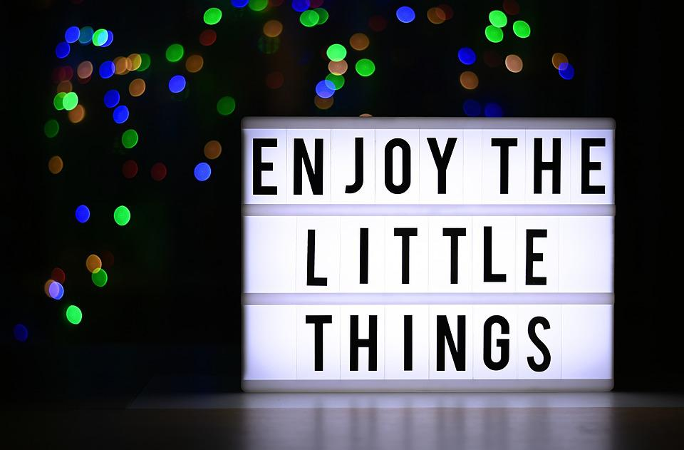 The Little Things Of Life, Enjoy, Gratitude, Motivation