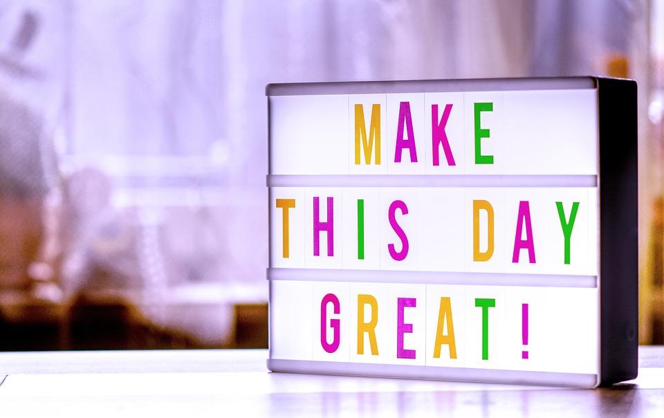 Fais Le Jour Génial, Motivation, Encourager Les